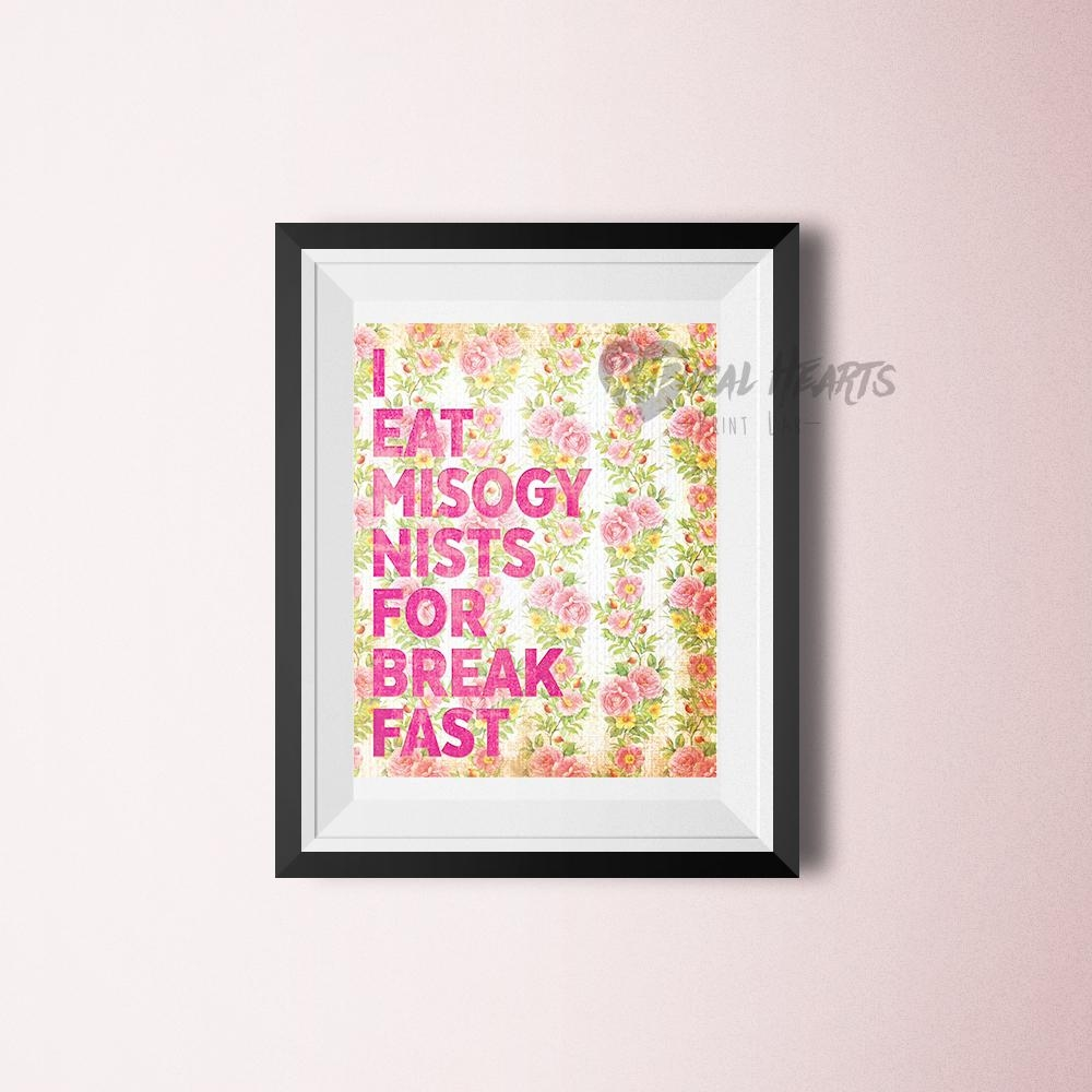 I Eat Misogynists For Breakfast – Feminist Wall Art On Storenvy In Feminist Wall Art (View 11 of 20)