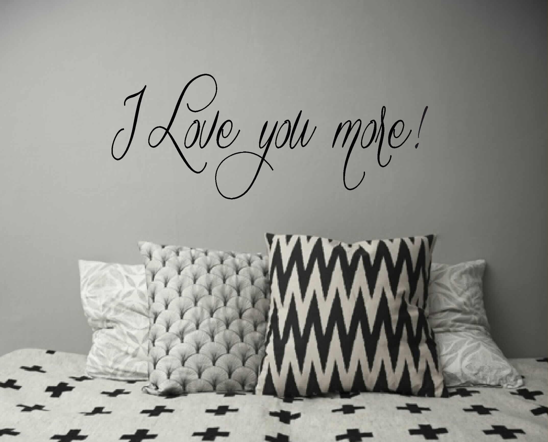 I Love You More! – Wall Word Decals | Written Wall Decals Inside I Love You More Wall Art (Image 11 of 20)