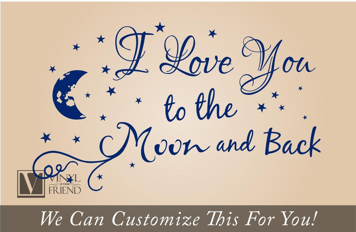I Love You To The Moon And Back Quote – A Wall Decor Vinyl Pertaining To Love You To The Moon And Back Wall Art (Image 8 of 20)