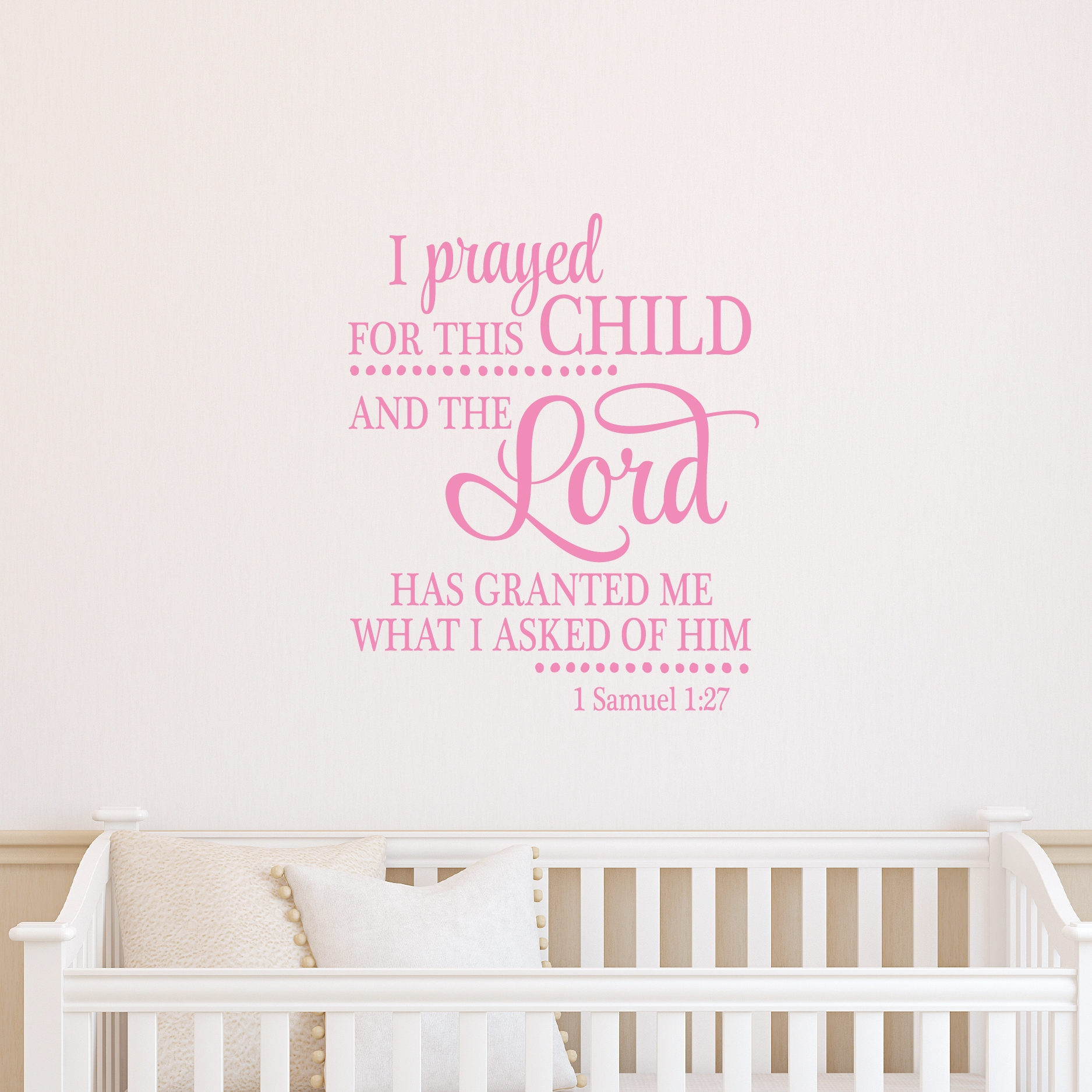 I Prayed For This Child Wall Quotes™ Decal | Wallquotes In For This Child I Have Prayed Wall Art (View 17 of 20)