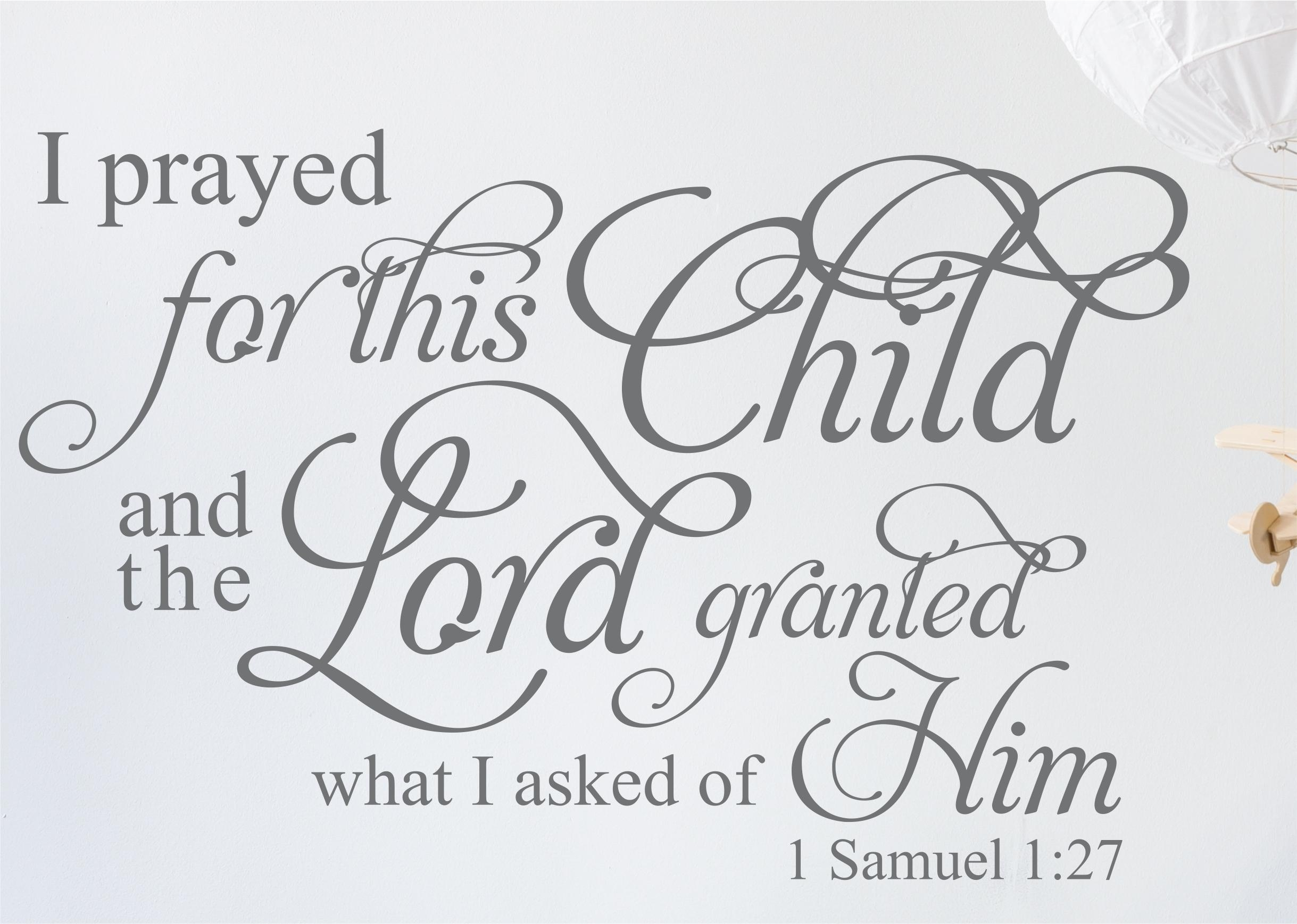 I Samuel 1:27 – I Prayed For This Child / Wall Decal – A Great In For This Child I Have Prayed Wall Art (Image 18 of 20)
