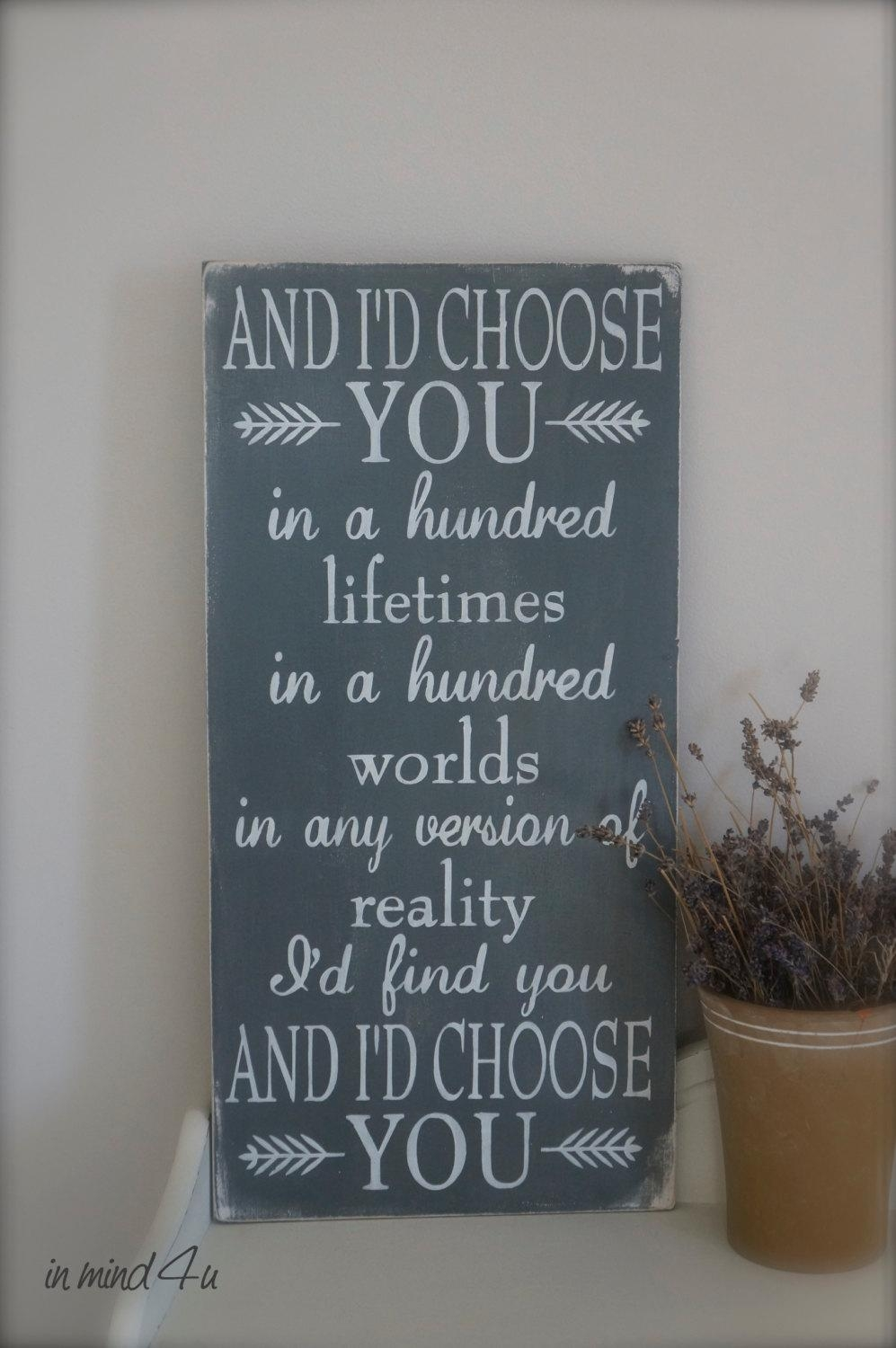 I'd Choose You Quote Love Quote Custom Wood Sign Love In Wooden Wall Art Quotes (Image 6 of 20)