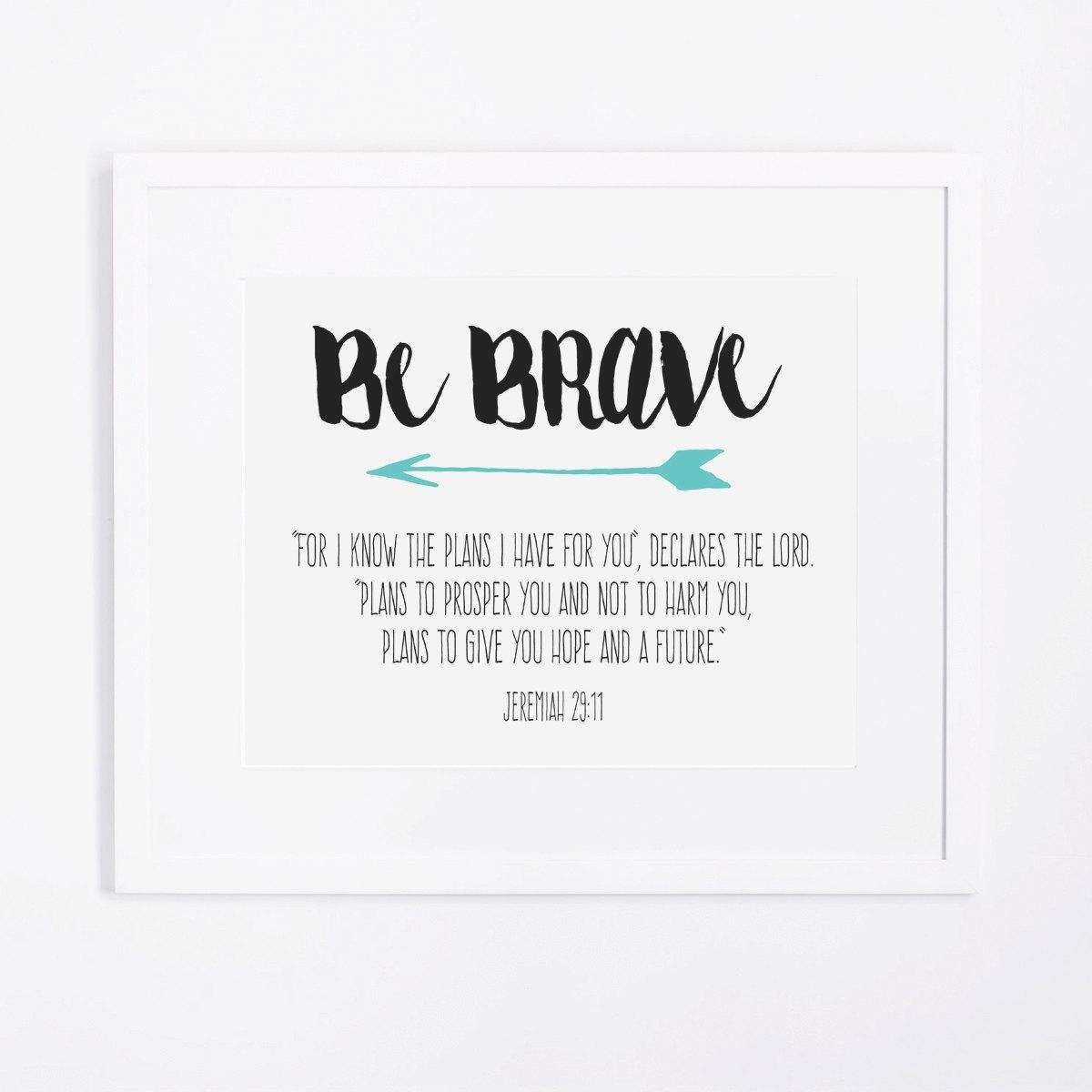 Jeremiah 29:11 Wall Art Be Brave Scripture Typography Print for Jeremiah 29 11 Wall Art