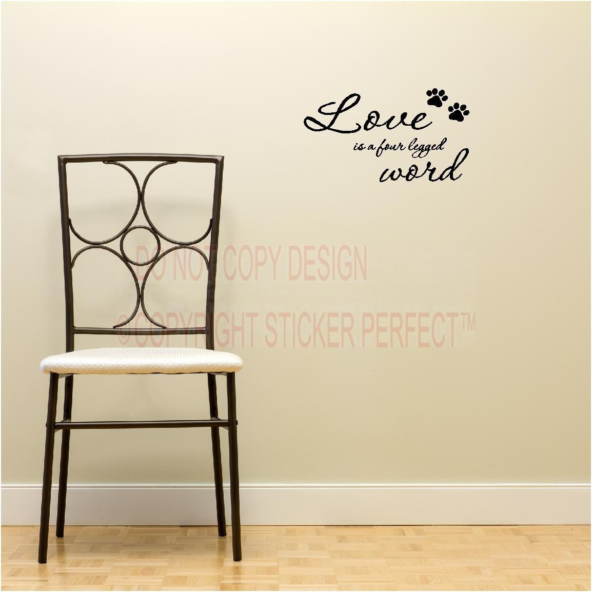 Love Is A Four Legged Word Dog Cat Pets Decals Cute Puppy Wall Art In Dog Sayings Wall Art (View 2 of 20)
