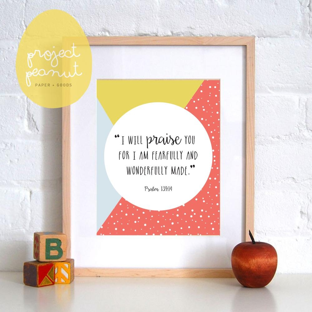 Project Peanut | Paper Goods For Celebrations: Printable Scripture Within Fearfully And Wonderfully Made Wall Art (View 13 of 20)