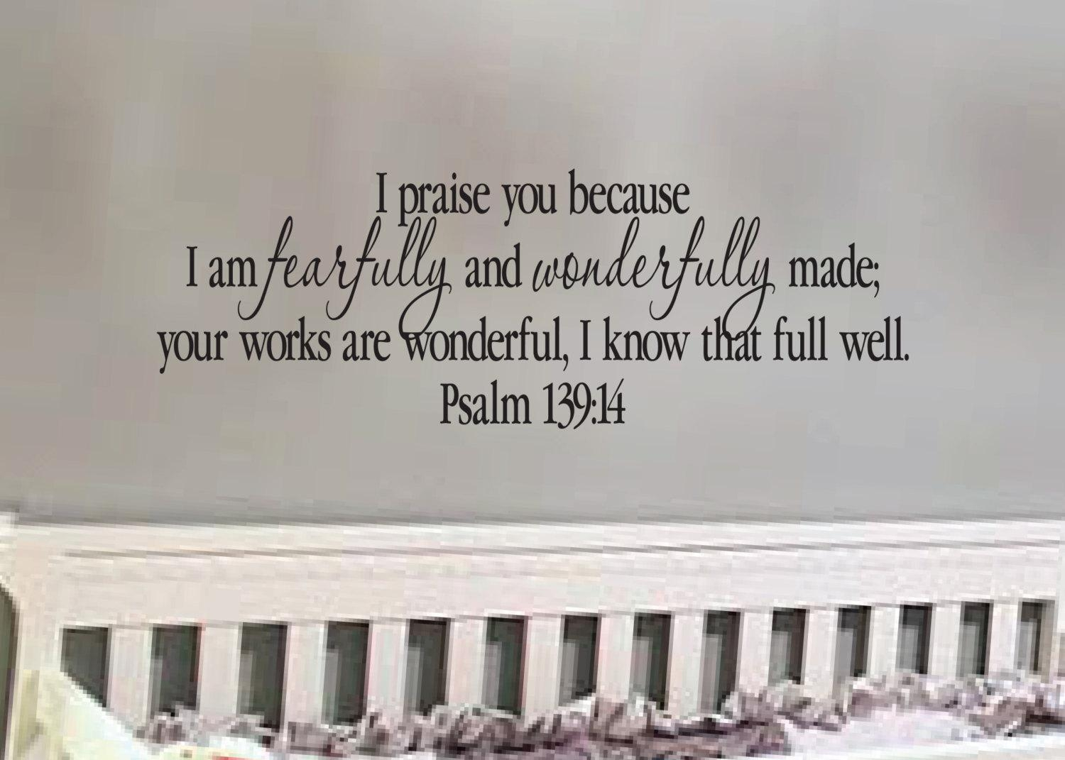 Psalm 139:14 Praise You Because I Am Fearfully And Wonderfully For Fearfully And Wonderfully Made Wall Art (View 6 of 20)