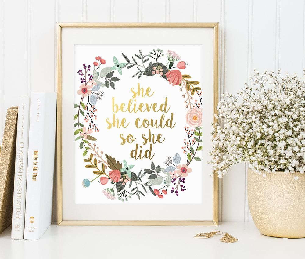 Quote Print She Believed She Could So She Did Gold Floral Within She Believed She Could So She Did Wall Art (View 18 of 20)