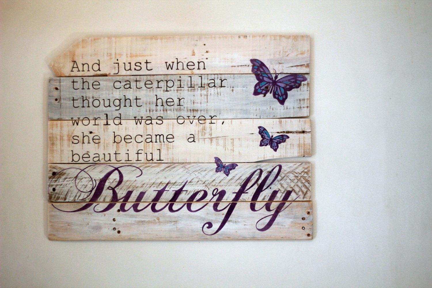 Reclaimed Wood Wall Art, Just When The Caterpillar Thought Within Wooden Wall Art Quotes (Image 8 of 20)