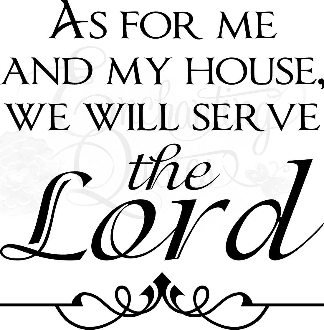 Religious Quotes | Vinyl Wall Sayings | As For Me And My House Within As For Me And My House Vinyl Wall Art (Image 13 of 20)