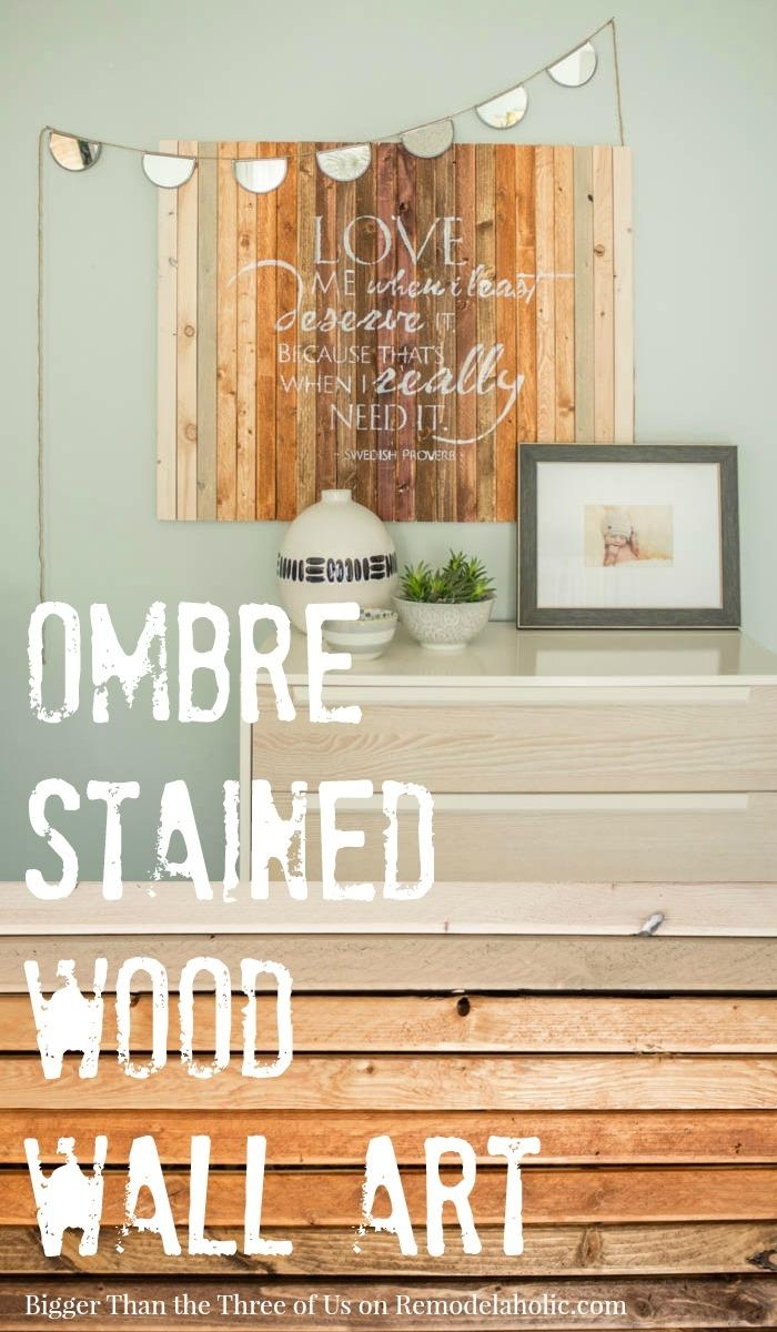 Remodelaholic | Stained Wood Ombre Art Intended For Stained Wood Wall Art (View 16 of 20)