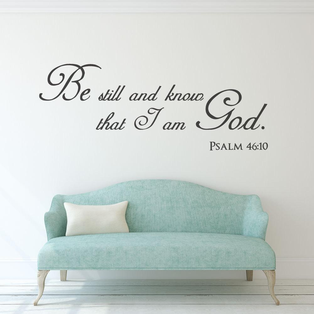 Scripture Wall Decal Christian Wall Art Be Still And Know Intended For Be Still And Know That I Am God Wall Art (View 10 of 20)