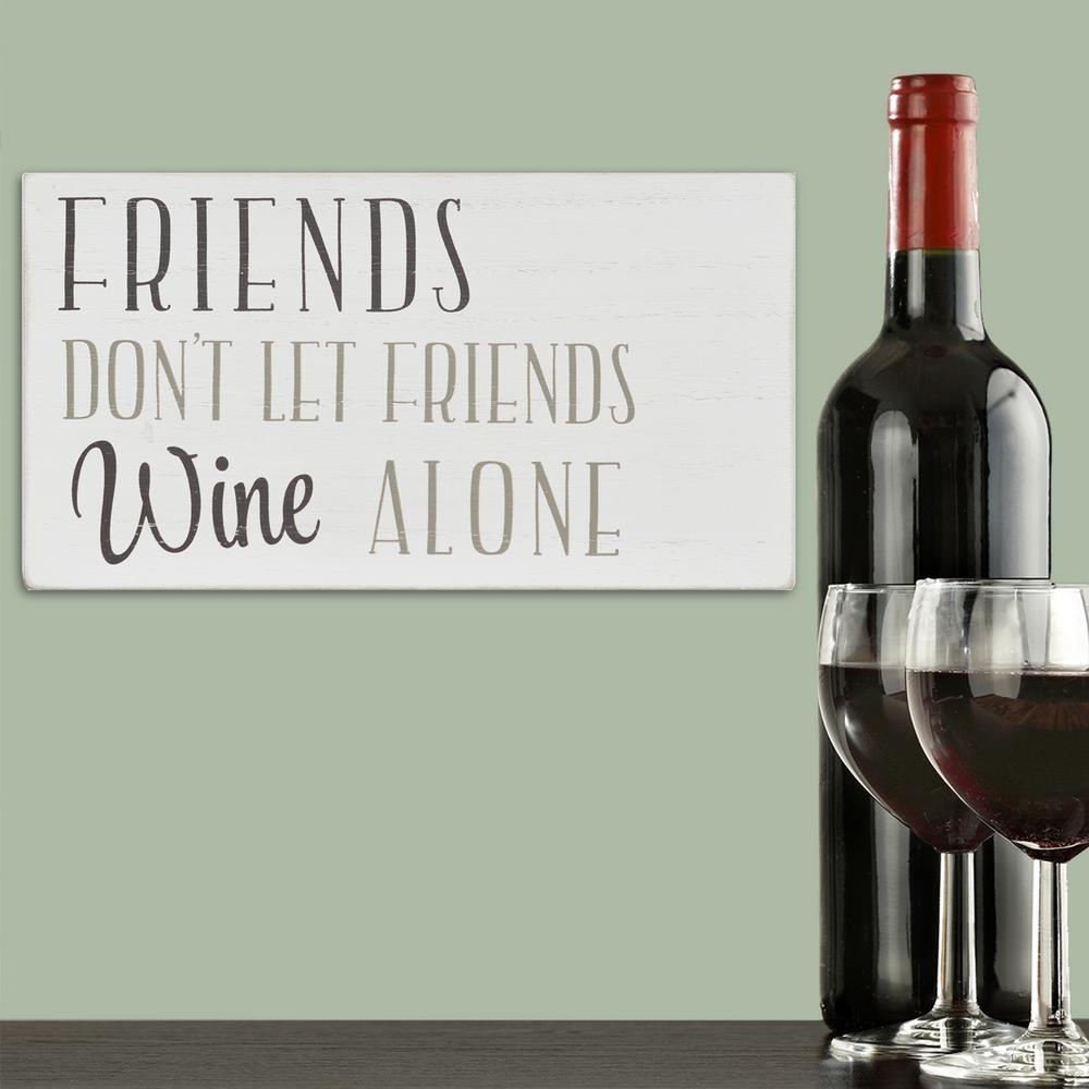 Stratton Home Decor Friends Don't Let Friends Wine Alone Box Wall pertaining to Box Signs Wall Art