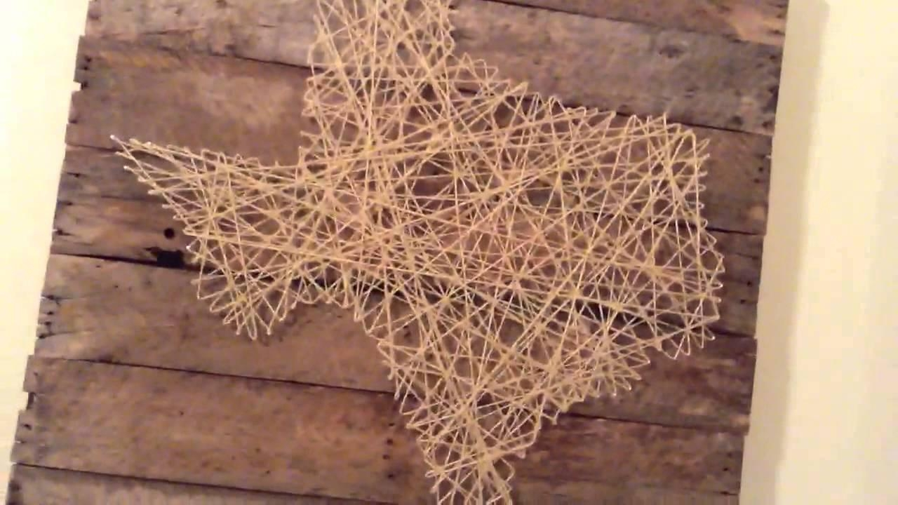 Texas String Art On Pallet Wood – Youtube Regarding Nail And Yarn Wall Art (Image 15 of 20)