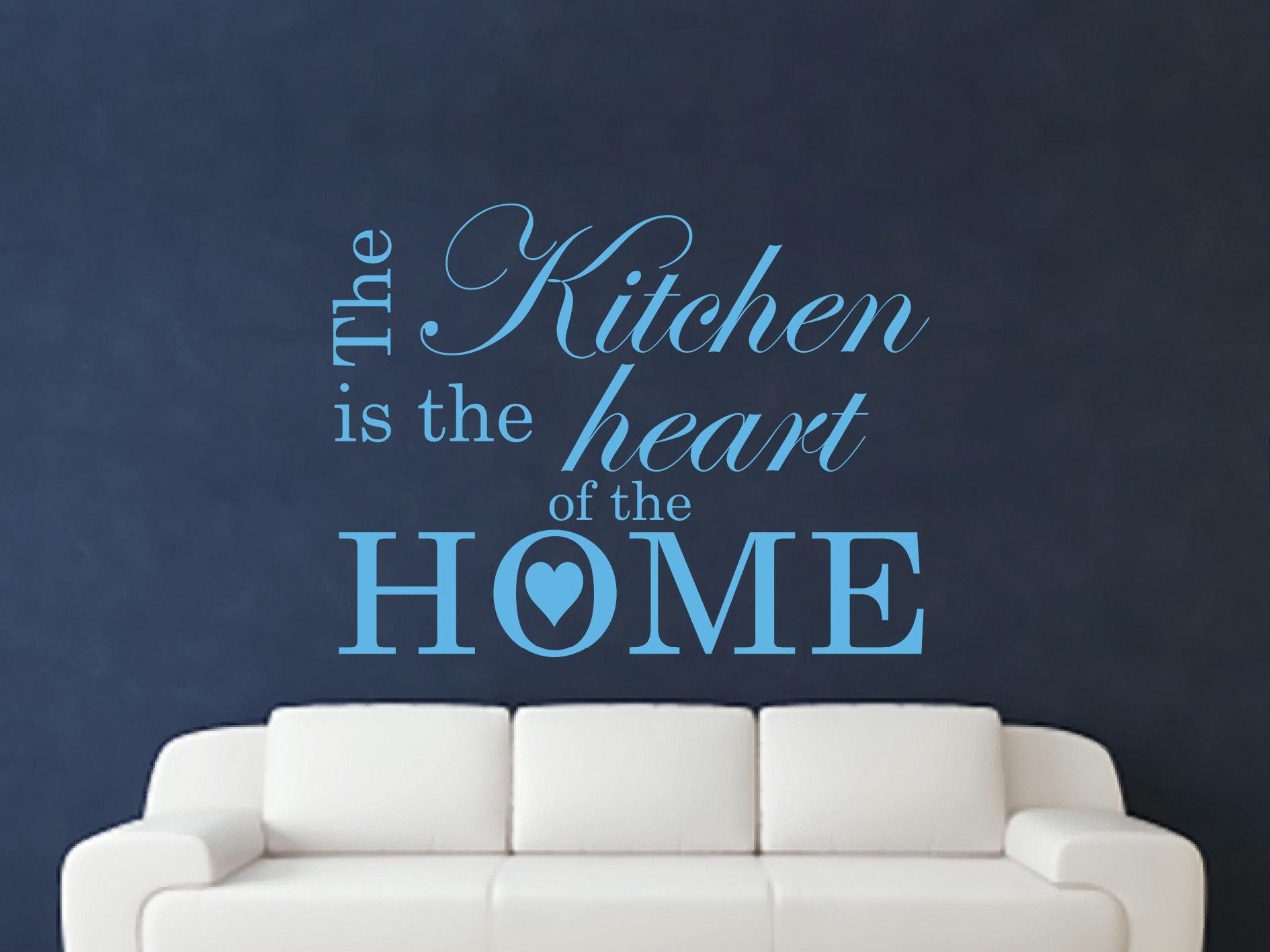 The Kitchen Is The Heart Of The Home Wall Art Sticker Text 3 Sizes Regarding Wall Art Teal Colour (Image 14 of 20)