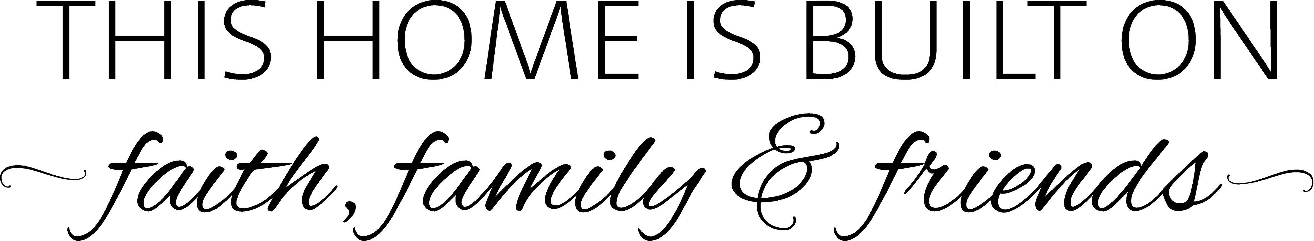 This Home Is Built On Faith Family Friends | Quote The Walls Throughout Faith Family Friends Wall Art (Image 11 of 20)