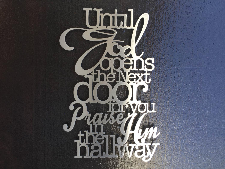 Until God Opens The Door Metal Wall Art Hallway Art Metal For Metal Wall Art Quotes (View 2 of 20)