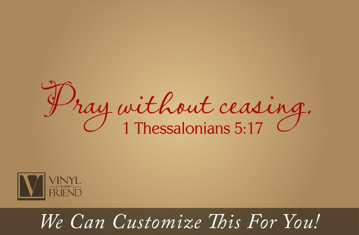 Wall Decor – Pray Without Ceasing 1 Thessalonians 5:17 Bible Verse Within Scripture Vinyl Wall Art (Image 16 of 20)