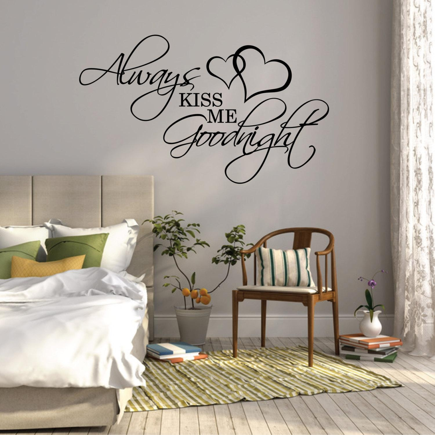 Wall Sticker Quote Always Kiss Me Goodnight Over Bed Wall With Regard To Wall Art Over Bed (Image 20 of 20)