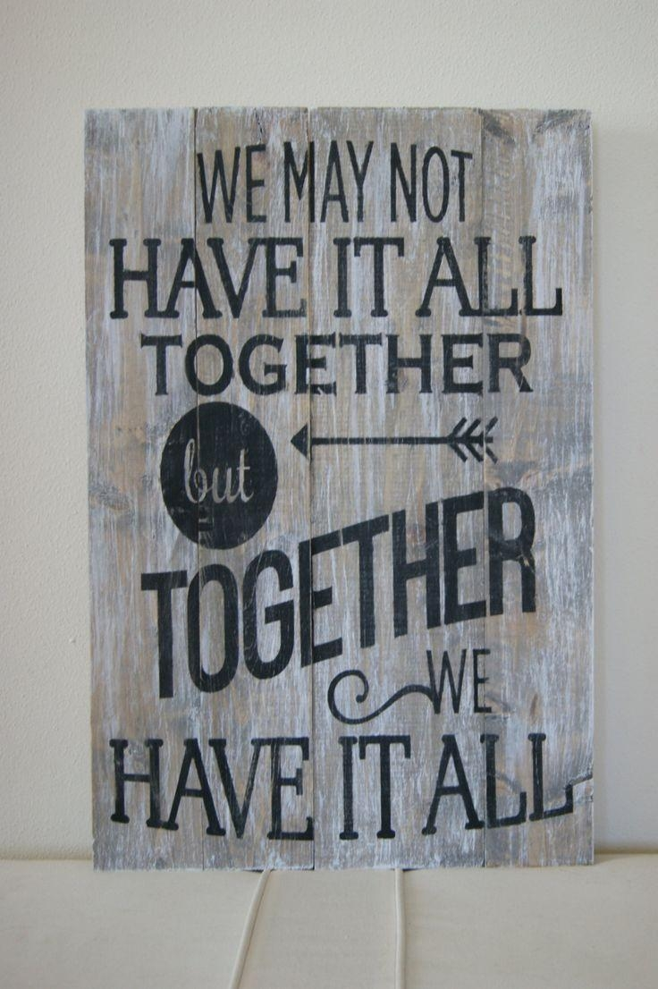 "Wood Quote Sign Pallet Art ""we May Not Have It All Together But Throughout Wooden Wall Art Quotes (Image 19 of 20)"