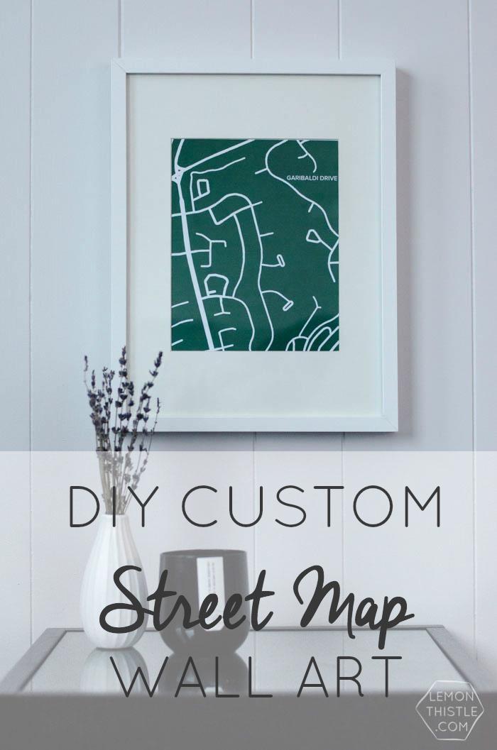 Diy Custom Street Maps Wall Art – Lemon Thistle Regarding City Map Wall Art (Image 11 of 20)
