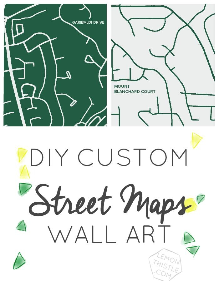 Diy Custom Street Maps Wall Art – Lemon Thistle Regarding Street Map Wall Art (Image 14 of 20)