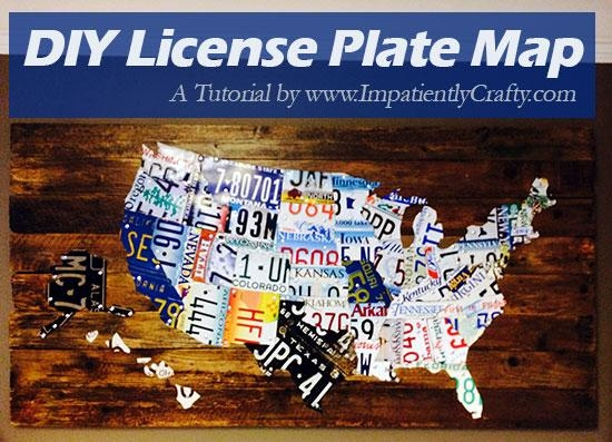 Diy Tutorial – License Plate Map Of The United States With Regard To License Plate Map Wall Art (Image 3 of 20)