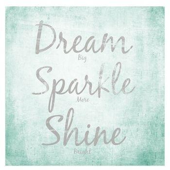 "24"" X 24"" Dream, Sparkle & Shine Poster | Rhainey | Pinterest For Gordmans Canvas Wall Art (View 14 of 15)"