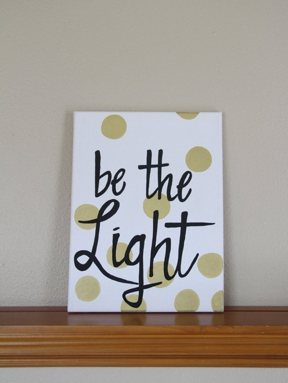 "Canvas Painting Quote – ""be The Light"" – Black & Gold Handmade Regarding Canvas Wall Art For Dorm Rooms (View 11 of 15)"