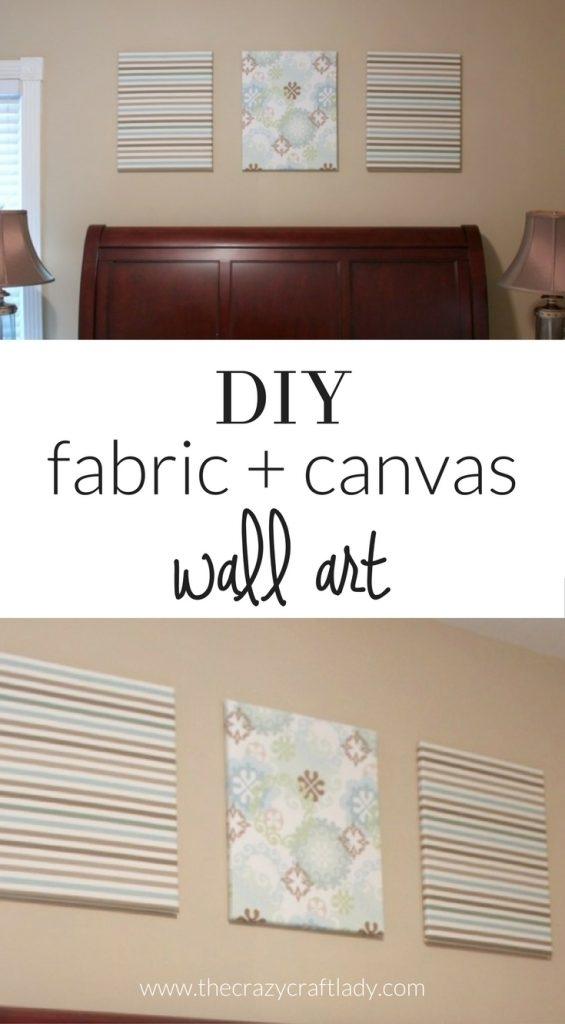 Easy Canvas And Fabric Wall Art – The Crazy Craft Lady Within Inexpensive Fabric Wall Art (Image 5 of 15)