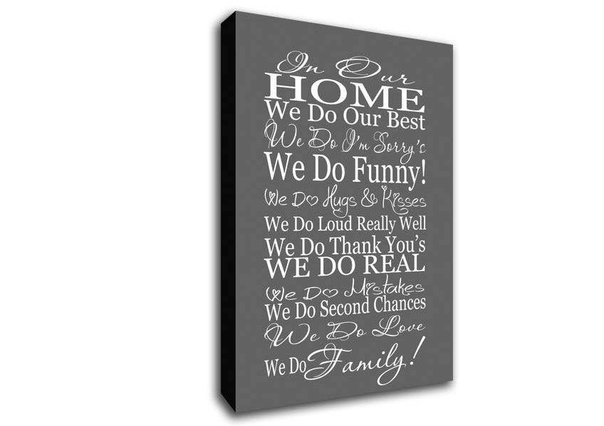 In Our Home We Do Family Grey Text Quotes Canvas Stretched Canvas Intended For Canvas Wall Art Family Quotes (Image 9 of 15)
