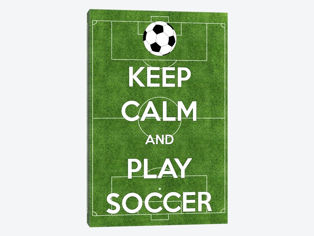 Keep Calm And Play Soccer Canvas Print | Icanvas | Icanvas Within Keep Calm Canvas Wall Art (Image 9 of 15)