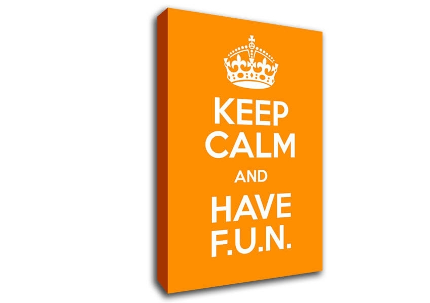 Keep Calm Fun Orange Text Quotes Canvas Stretched Canvas Regarding Keep Calm Canvas Wall Art (Image 12 of 15)
