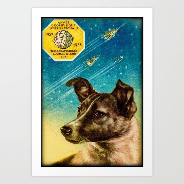 Laika The Sputnik 2 Russian Space Dog! Art Printdudepal | Society6 Throughout Dog Art Framed Prints (Image 11 of 15)