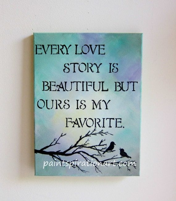 Love Quotes Images: Love Quote Canvas Wall Art Canvas Quotes With Regard To Love Quotes Canvas Wall Art (Image 9 of 15)