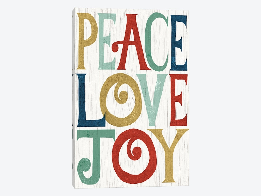 Peace, Love, Joy Canvas Artmichael Mullan | Icanvas Inside Joy Canvas Wall Art (View 13 of 15)