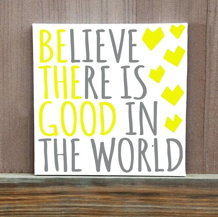 Quotes On Canvas Wall Art Be The Good You See In The World Hand inside Dance Quotes Canvas Wall Art