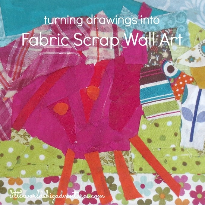Turning Drawings Into Fabric Scrap Wall Art – Little Worlds Intended For Fabric Scrap Wall Art (Image 13 of 15)