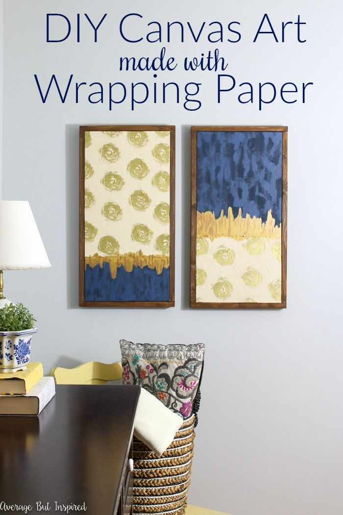 Upgrade Bare Walls With Diy Canvas Art (It's Made From Wrapping Regarding Diy Canvas Wall Art (Image 15 of 15)