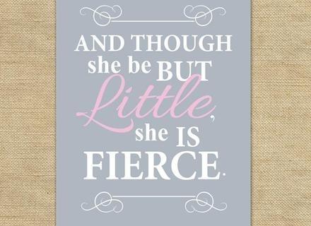 26 Though She Be But Little She Is Fierce Wall Art, Though She Be Intended For Though She Be But Little She Is Fierce Wall Art (Image 1 of 25)