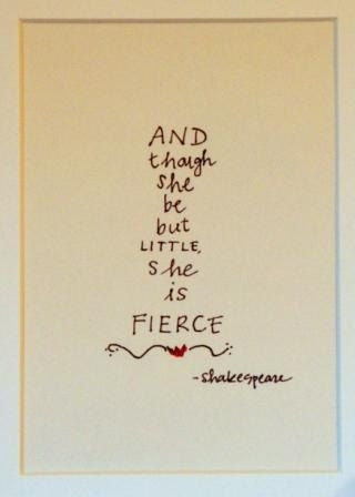 And Though She Be But Little, She Is Fierce Wall Art | Walls, Wisdom Pertaining To Though She Be But Little She Is Fierce Wall Art (Image 7 of 25)