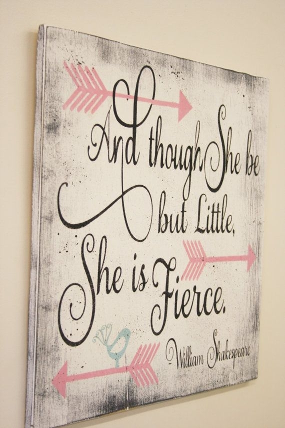 And Though She Be But Little She Is Fierce Wood Sign Girls Nursery Throughout Though She Be But Little She Is Fierce Wall Art (Image 5 of 25)