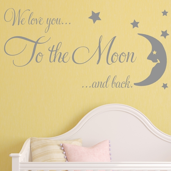 Baby Wall Sticker We Love You To The Moon And Back Nursery Wall Art Inside I Love You To The Moon And Back Wall Art (View 10 of 20)