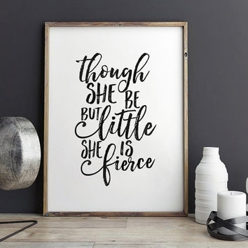 Best And Though She Be But Little Quote Products On Wanelo Inside Though She Be But Little She Is Fierce Wall Art (Image 8 of 25)