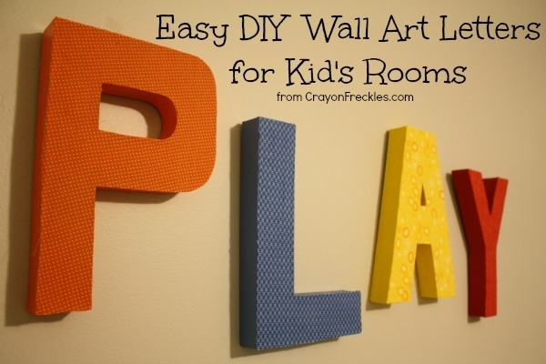 Crayon Freckles: Easy Diy Wall Art For A Kid's Room {Tutorial} Pertaining To Letter Wall Art (Image 3 of 25)
