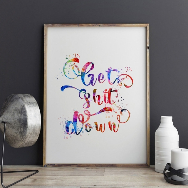 Get Shit Down Quotes Wall Art Watercolor Painting Nusery Decor Funny Throughout Quote Wall Art (Image 7 of 25)