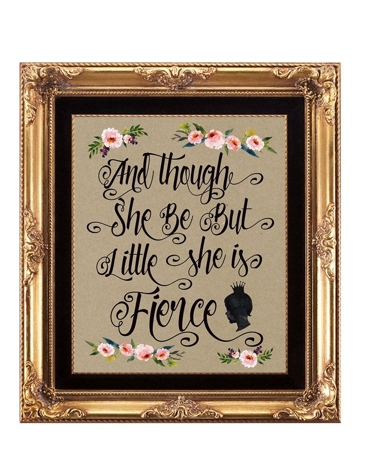 Girl Nursery Print, Nursery Printable, Though She Be But Little She With Though She Be But Little She Is Fierce Wall Art (Image 9 of 25)