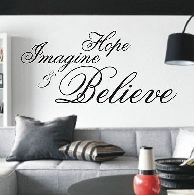 Hope Imagine & Believe Wall Art Sticker Quote – 4 Sizes – Bedroom With Regard To Wall Art Quotes (View 19 of 20)