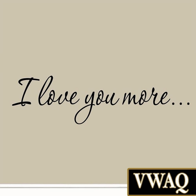 I Love You More Decal Wall Quote Love Wall Art Decor Stickers Intended For Wall Art Sayings (Image 7 of 25)