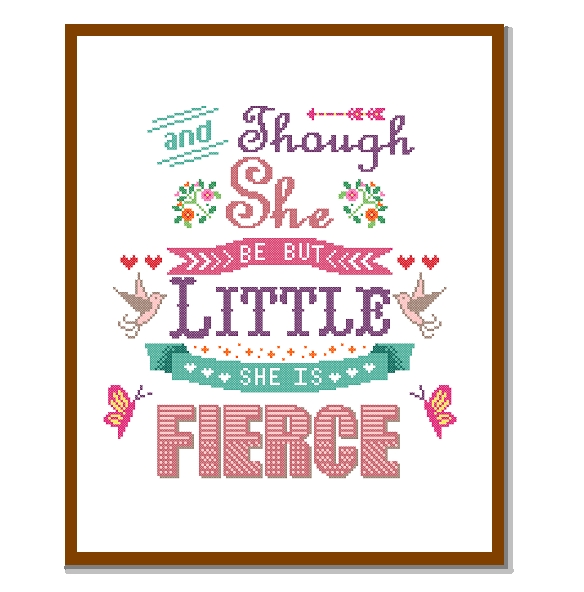 """Instant Download Cross Stitch Pattern """"Though She Be But Little, She In Though She Be But Little She Is Fierce Wall Art (Image 10 of 25)"""