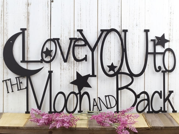 Love You To The Moon And Back Metal Sign | Metal Wall Art | Wall Pertaining To I Love You To The Moon And Back Wall Art (View 15 of 20)